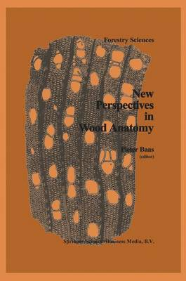 New Perspectives in Wood Anatomy: Published on the Occasion of the 50th Anniversary of the International Association of Wood Anatomists