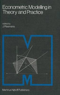 Econometric Modelling in Theory and Practice: Proceedings of a Franco-Dutch Conference held at Tilburg University, April 1979