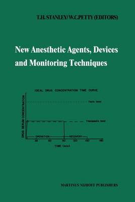 New Anesthetic Agents, Devices and Monitoring Techniques: Annual Utah Postgraduate Course in Anesthesiology 1983