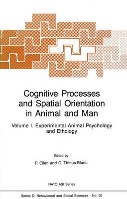 Cognitive Processes and Spatial Orientation in Animal and Man: Volume I Experimental Animal Psychology and Ethology