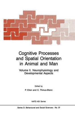 Cognitive Processes and Spatial Orientation in Animal and Man: Volume II Neurophysiology and Developmental Aspects