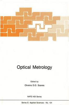 Optical Metrology: Coherent and Incoherent Optics for Metrology, Sensing and Control in Science, Industry and Biomedicine