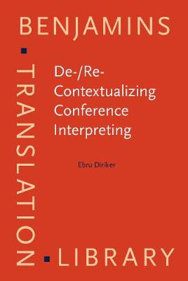 De-/Re-Contextualizing Conference Interpreting: Interpreters in the Ivory Tower?