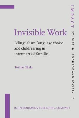Invisible Work: Bilingualism, language choice and childrearing in intermarried families