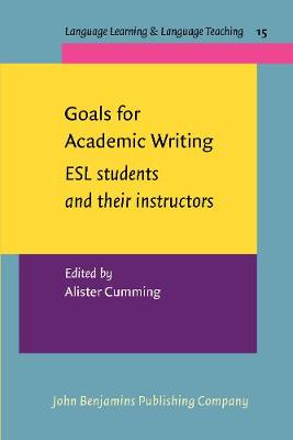 Goals for Academic Writing: ESL students and their instructors