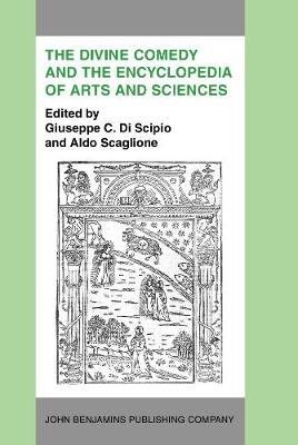 The Divine Comedy and the Encyclopedia of Arts and Sciences: Acta of the International Dante Symposium, 13-16 Nov. 1983, Hunter College, New York