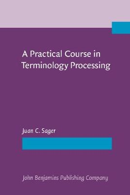 A Practical Course in Terminology Processing