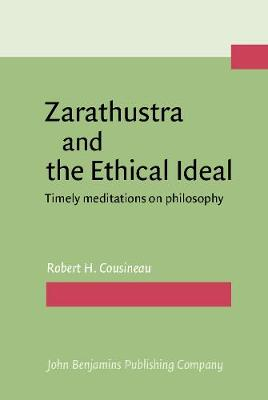 Zarathustra and the Ethical Ideal: Timely meditations on philosophy