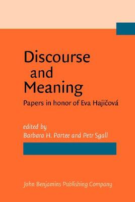 Discourse and Meaning: Papers in honor of Eva Hajicova