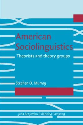 American Sociolinguistics: Theorists and theory groups