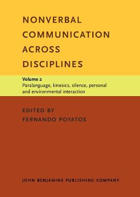 Nonverbal Communication across Disciplines: Volume 2: Paralanguage, kinesics, silence, personal and environmental interaction