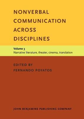 Nonverbal Communication Across Disciplines: v. 3: Narrative Literature, Theater, Cinema, Translation