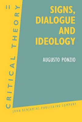 Signs, Dialogue and Ideology: Interdisciplinary Approaches to Language, Discourse and Ideology