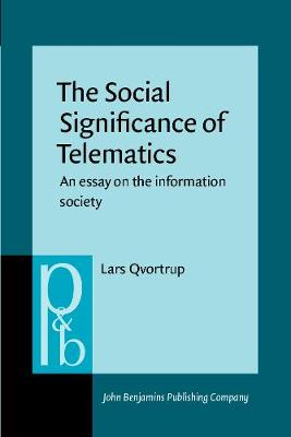 The Social Significance of Telematics: An essay on the information society