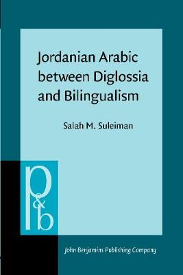 Jordanian Arabic between Disglossia and Bilingualism: Linguistic Analysis