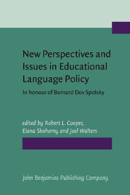 New Perspectives and Issues in Educational Language Policy: In honour of Bernard Dov Spolsky