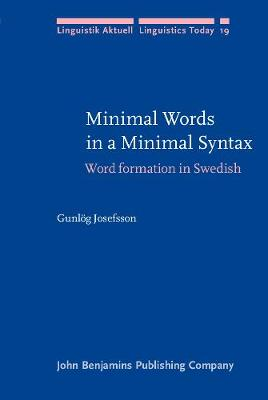 Minimal Words in a Minimal Syntax: Word formation in Swedish