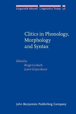 Clitics in Phonology, Morphology and Syntax