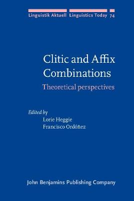 Clitic and Affix Combinations: Theoretical perspectives