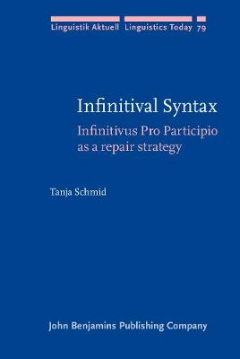 Infinitival Syntax: Infinitivus Pro Participio as a repair strategy