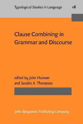 Clause Combining in Grammar and Discourse