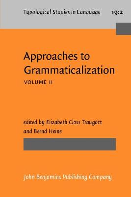 Approaches to Grammaticalization: Volume II. Types of grammatical markers