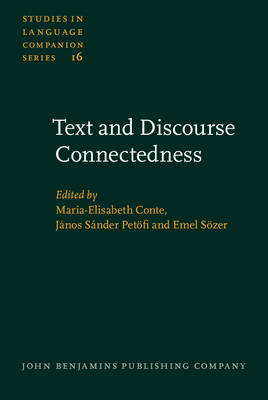 Text and Discourse Connectedness: Proceedings of the Conference on Connexity and Coherence, Urbino, July 16-21, 1984