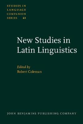 New Studies in Latin Linguistics: Proceedings of the 4th International Colloquium on Latin Linguistics, Cambridge, April 1987