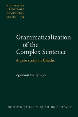 Grammaticalization of the Complex Sentence: A case study in Chadic
