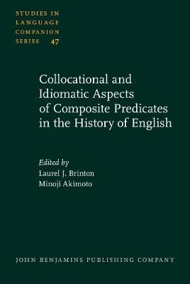 Collocational and Idiomatic Aspects of Composite Predicates in the History of English