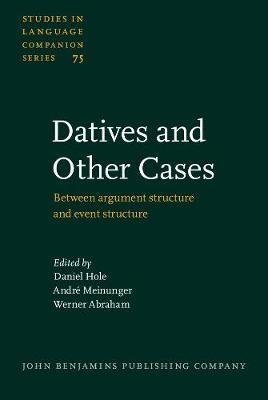 Datives and Other Cases: Between argument structure and event structure