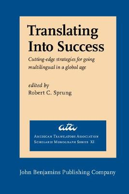 Translating Into Success: Cutting-edge strategies for going multilingual in a global age