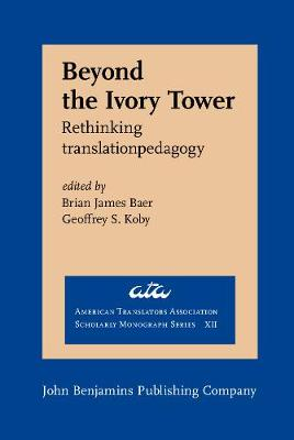 Beyond the Ivory Tower: Rethinking translation pedagogy