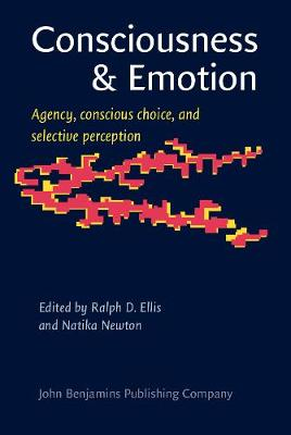 Consciousness & Emotion: Agency, conscious choice, and selective perception
