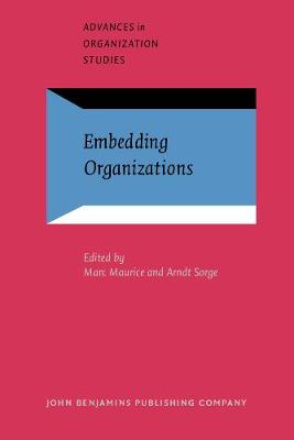Embedding Organizations: Societal analysis of actors, organizations and socio-economic context
