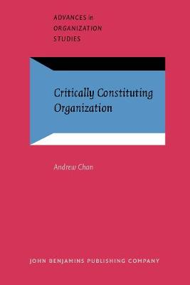 Critically Constituting Organization