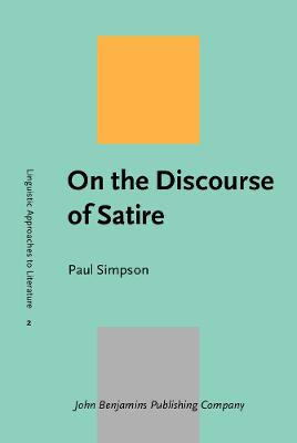 On the Discourse of Satire: Towards a stylistic model of satirical humour