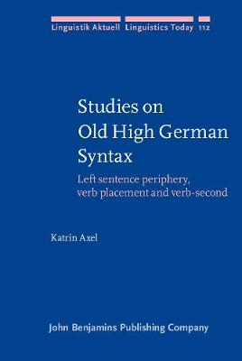 Studies on Old High German Syntax: Left sentence periphery, verb placement and verb-second