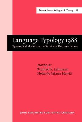 Language Typology 1988: Typological Models in the Service of Reconstruction
