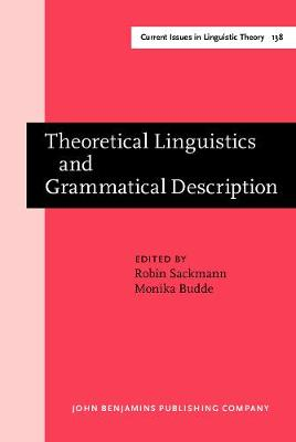 Theoretical Linguistics and Grammatical Description: Papers in honour of Hans-Heinrich Lieb