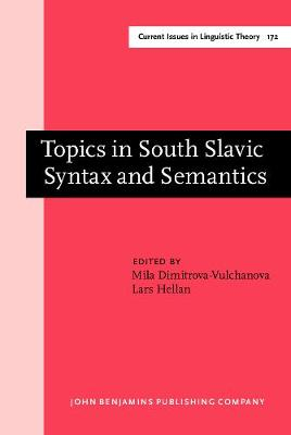 Topics in South Slavic Syntax and Sematics
