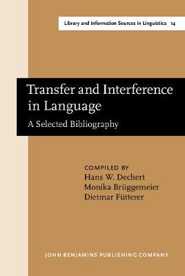 Transfer and Interference in Language: A Selected Bibliography