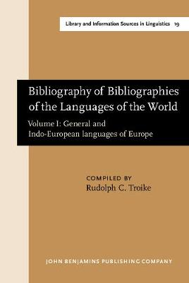 Bibliography of Bibliographies of the Languages of the World: Volume I: General and Indo-European languages of Europe