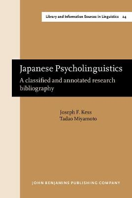 Japanese Psycholinguistics: A classified and annotated research bibliography