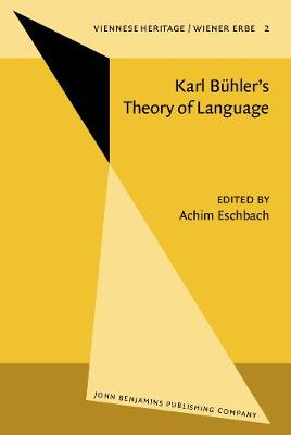 Karl Buhler's Theory of Language/Karl Buhlers Sprachtheorie: Proceedings of the Conference held at Kirchberg, August 26, 1984 and Essen, November 21-24, 1984