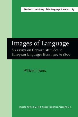 Images of Languages: Six Essays on German Attitudes to European Languages from 1500-1800
