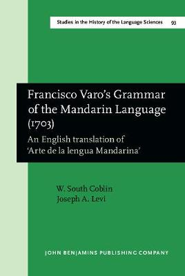 Francisco Varo's Grammar of the Mandarin Language (1703): An English translation of `Arte de la lengua Mandarina'. With an Introduction by Sandra Breitenbach