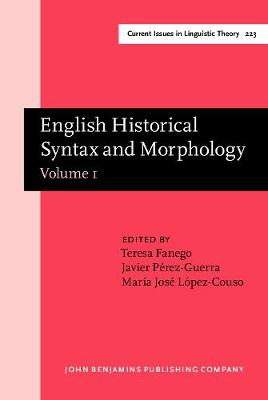 English Historical Syntax and Morphology: Selected papers from 11 ICEHL, Santiago de Compostela, 7-11 September 2000. Volume 1