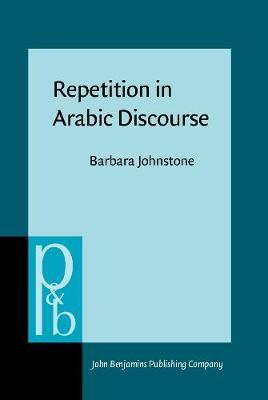 Repetition in Arabic Discourse: Paradigms, syntagms and the ecology of language