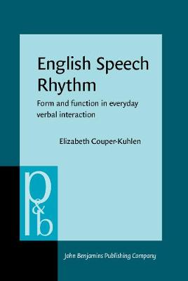 English Speech Rhythm: Form and function in everyday verbal interaction